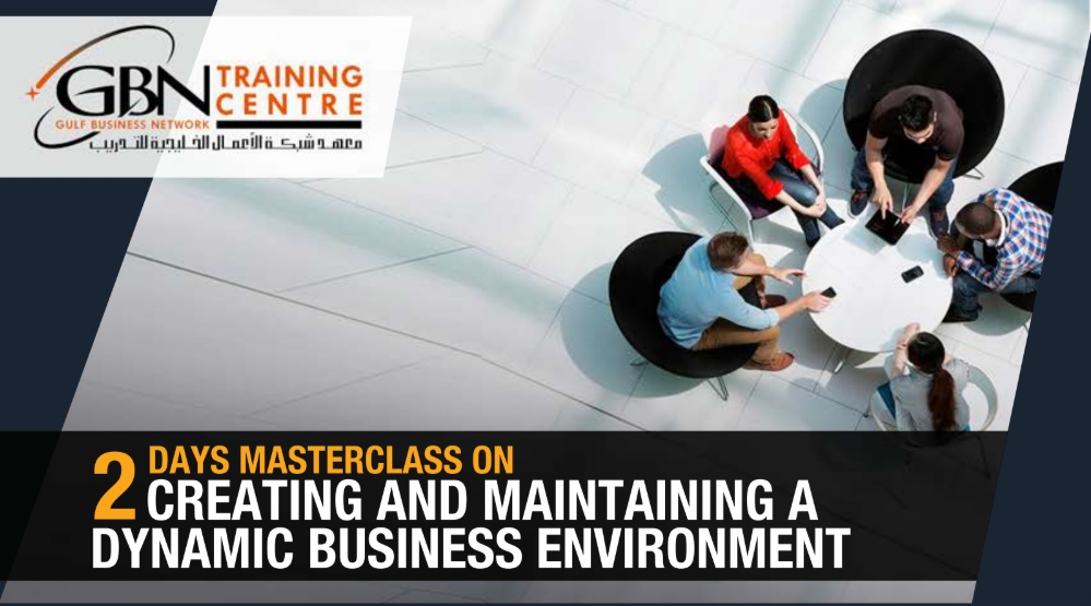 2 DAYS MASTERCLASS ON CREATING AND MAINTAINING A DYNAMIC BUSINESS ENVIRONMENT