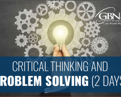 CRITICAL THINKING AND PROBLEM SOLVING (2 DAYS)